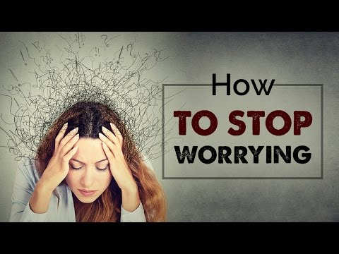 How to stop worrying | tension relief | live stress free life