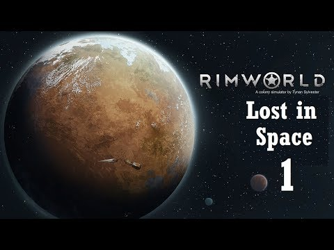 Rimworld - Lost in Space - Episode 1 - Escaping Isabella