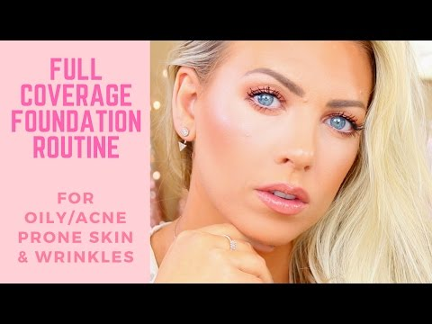 Full Coverage Foundation Routine   Acne Prone/Oily Skin & Wrinkles