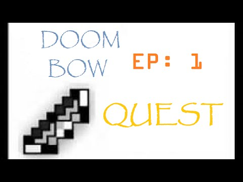 Quest for the Doom Bow: Episode 1 - White Bag Already?