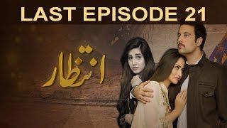 Intezaar - Last Episode 21   A Plus