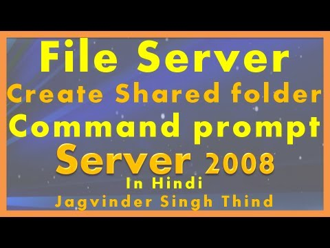 Create Shared folder from Command prompt Server 2008 - File server Part 4