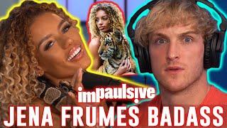 JENA FRUMES IS A BEAUTIFUL BADASS - IMPAULSIVE EP. 63
