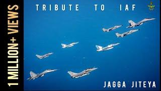 Tribute to Indian Air Force | IAF | Jagga Jiteya | URI - The Surgical Strike | Nikkhil Pitaley.