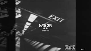 SAATH CHAL - PRANSHU | NEW HINDI RAP SONG 2019 | INDIAN HIP HOP