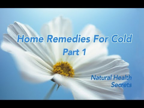 [Natural Health Secrets] Episode 14: Home Remedies For Cold - Part 1