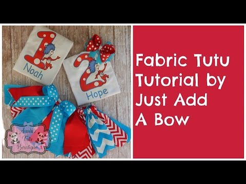 HOW TO: Make a Fabric Tutu Tutoral By Just Add A Bow