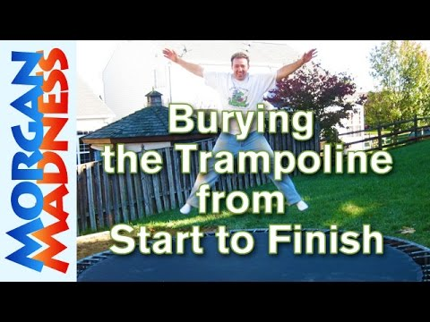 Burying the Trampoline from Start to Finish