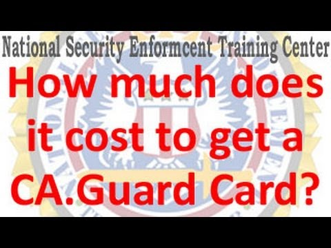How much does it cost to get a California Guard Card (explained in less than a minute)
