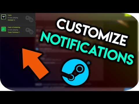 CUSTOMIZE YOUR STEAM NOTIFICATIONS!