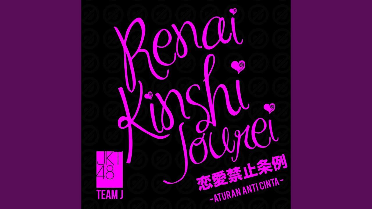 JKT48 - Renai Kinshi Jourei (Aturan Anti Cinta)