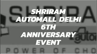 Shriram Automall Delhi 6th Anniversary Event