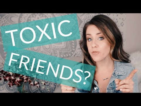 Toxic Friendships (Why They're Bad for Your Health)