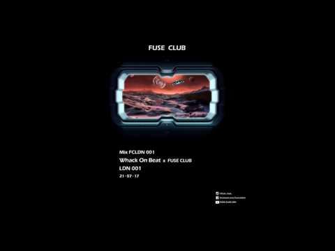 FUSE CLUB | Mix 003 | Whack On Beat X FUSE CLUB LDN 001