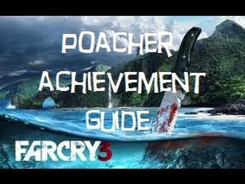 Far Cry 3 - Poacher Trophy / Achievement Guide (Rare Animal Location) Includes Ammo Capacity Upgrade