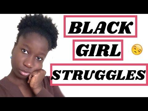 BLACK GIRL STRUGGLES
