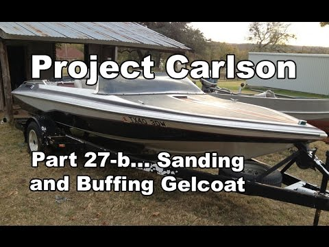 Project Carlson CVX-18- How to Color Sand and buff Gel Coat Part 2