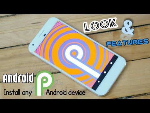 Install Android P 🍦 any Android device without root (2018)