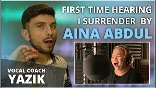 Vocal Coach YAZIK reacts to AINA ABDUL – I Surrender