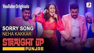Sorry Song | Neha Kakkar | Straight Up Punjab