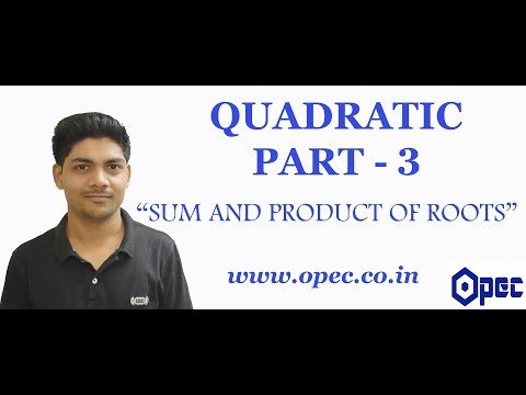 QUADRATIC PART - 3(SUM AND PRODUCT OF ROOTS)