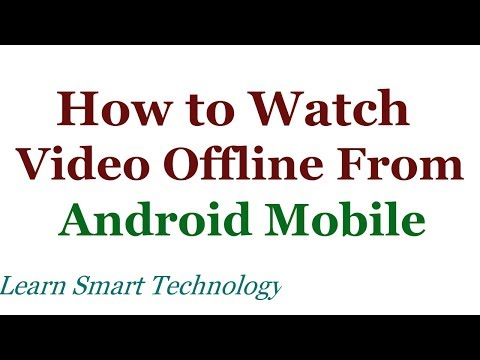 How to Watch Youtube Video Offline From Android Mobile | Watch Youtube Video Offline in Mobile 2018