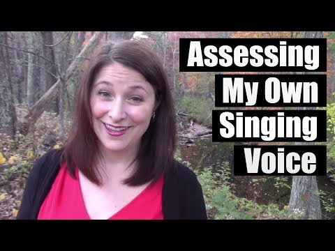 How to Assess Your Own Singing Voice: Its Skills and Qualities
