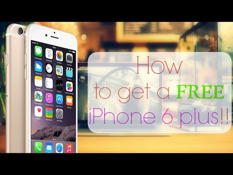 How To Get A Free iPhone 6 Plus!!!