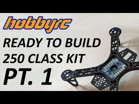 HobbyRC Ready To Build 250 Class Quadcopter Kit - Part 1