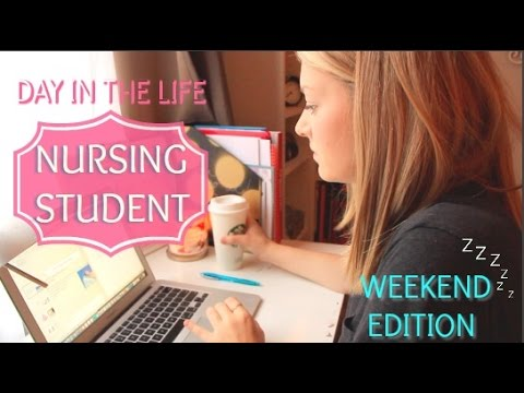 Day In the Life of a Nursing Student - WEEKEND EDITION