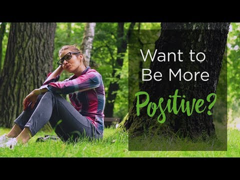 Want to Be More Positive?