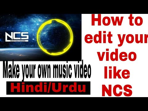 How to edit videos like NCS/Make your own music video/full tutorial/Hindi/Urdu