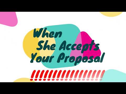 When she accepts your proposal