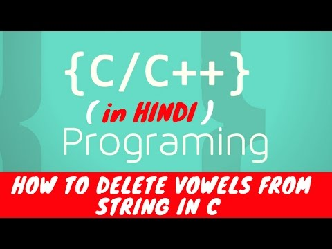 How to delete all Vowels from string in C Programming | Hindi