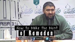 How to Make the Most of Ramadan - Navaid Aziz