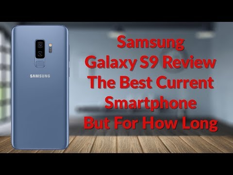 Samsung Galaxy S9 Review The Best Current Smartphone But For How Long - YouTube Tech Guy