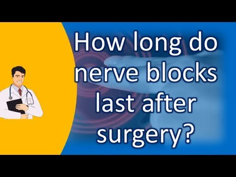 How long do nerve blocks last after surgery ? | Best Health FAQ Channel