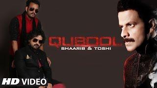 Qubool   Shaarib & Toshi Ft. Manoj Bajpayee, Arjan Bajwa & Tia Bajpai