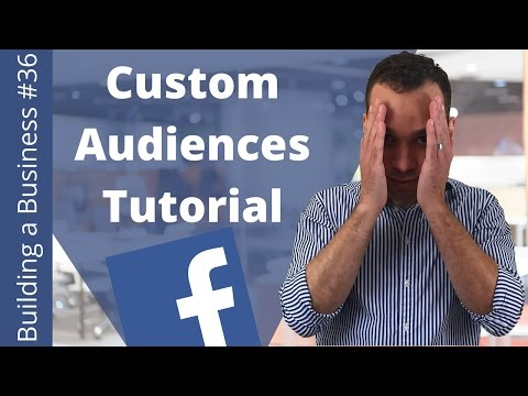 Facebook Custom Audiences Tutorial - Building an Online Business Ep. 36