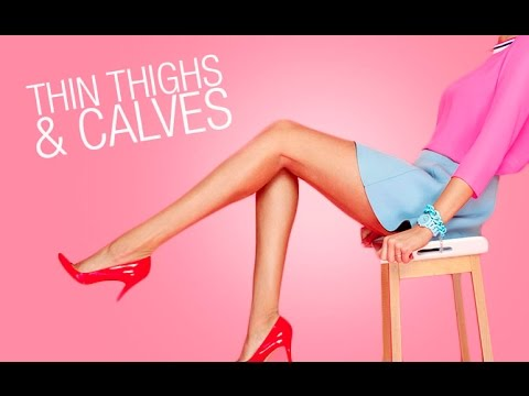 Get Thin Thighs and Calves (IN 2 MINUTES FLAT??)