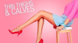 Get Thin Thighs And Calves In 2 Minutes Flat
