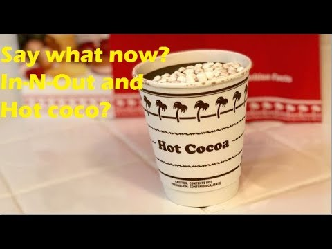 Nukem384 News: Say what now??? In-N-Out adding hot coco?