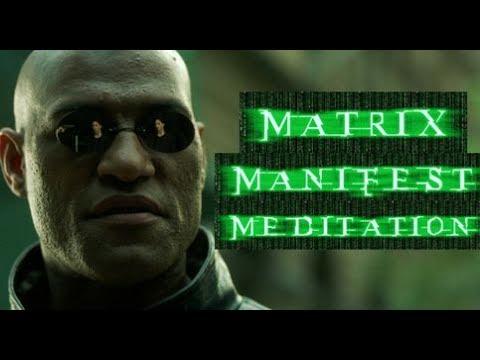 The MATRIX MANIFEST MEDITATION ~ The Construct Program