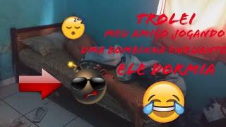 Trolei Meu Amigo Acordando Ele Com Bombinha (pranks)