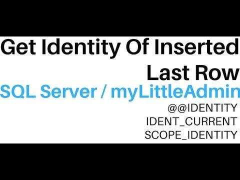 Select Last Generated ID Column Value (myLittleAdmin 3.8) SQL Server