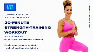30-Minute Strength-Training Workout With Ashley Joi