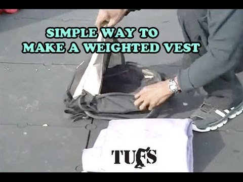 THE MAKING OF A WEIGHTED VEST