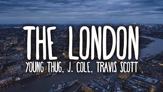 Young Thug - The London (Clean - Lyrics) ft. J. Cole & Travis Scott