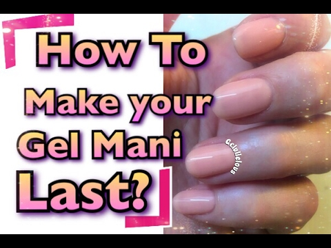 How To Make Your Gel Mani Last?