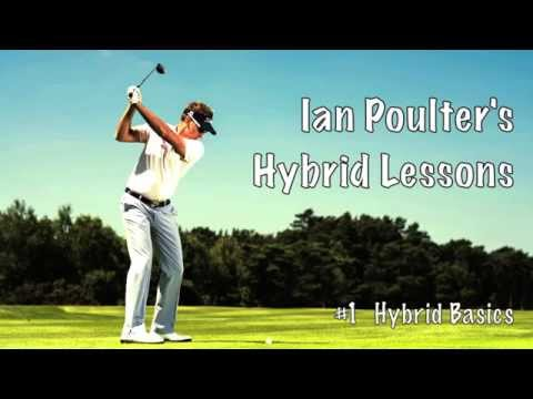 Ian Poulter: How to hit a hybrid